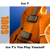 Ice T's You Play Yourself ジャケット写真
