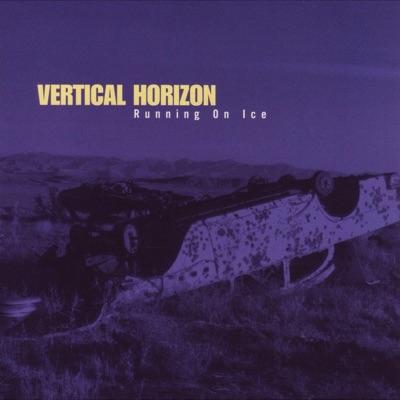 Running on Ice - Vertical Horizon