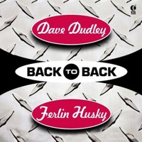 Back to Back - Dave Dudley & Ferlin Husky (Re-Recorded Versions)