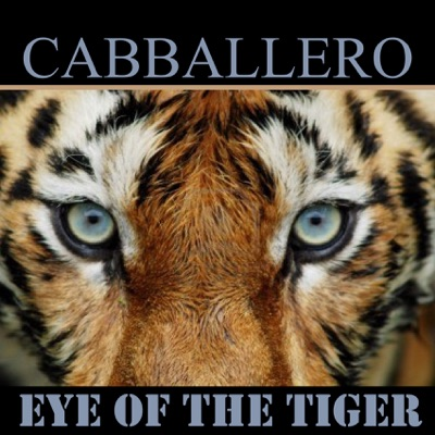 Eye of the Tiger - Single - Cabballero