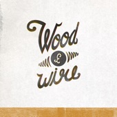 Wood & Wire - Nothin' Wrong
