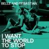 I Want the World to Stop (Radio Edit) - Single ジャケット写真
