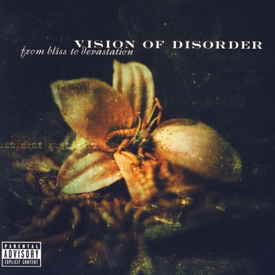 From Bliss To Devestation - Vision of Disorder