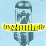 Fuzzbubble - Don't Let It Get You Down