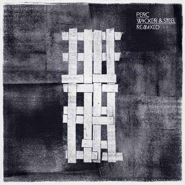 Wicker & Steel (The Complete Remixes)