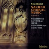 Stanford: Sacred Choral Music, Vol. 2, Winchester Cathedral Choir & David Hill