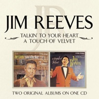 Jim Reeves - Talkin' to Your Hear/A Touch of Velvet