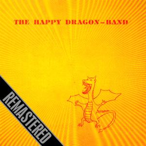 The Happy Dragon-Band - The Happy Dragon-Band (Remastered)