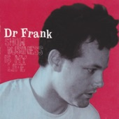 Dr. Frank - I'm in Love With What's-Her-Name