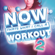 NOW That's What I Call a Workout 2 - Various Artists