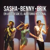 Sasha Benny Erik en Vivo Desde el Auditorio Nacional
