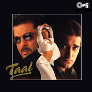 Taal (Original Motion Picture Soundtrack) - A. R. Rahman - A. R. Rahman