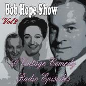 Bob Hope Show, Vol. 2: 50 Vintage Comedy Radio Episodes