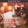 Still the Greatest Story Ever Told, Gaither Vocal Band