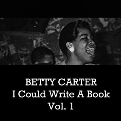 I Could Write a Book, Vol. 1 - Betty Carter
