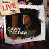 iTunes Live from SoHo, Gavin DeGraw
