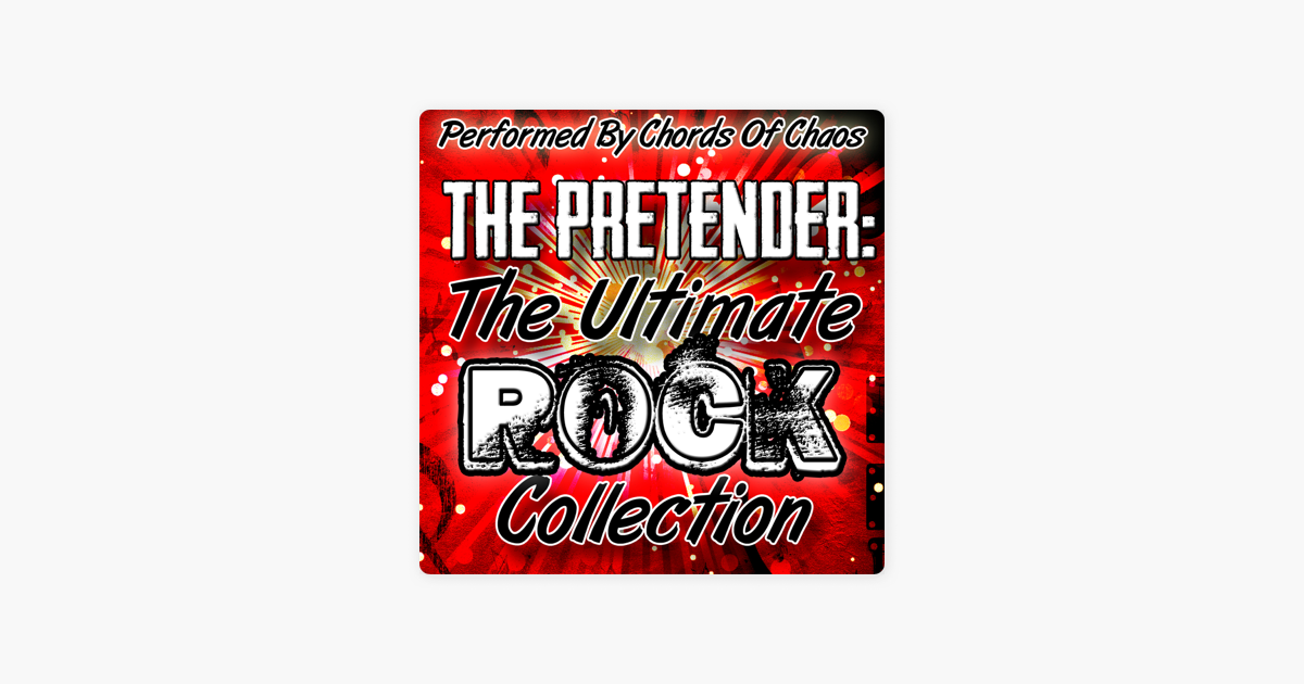 The Pretender The Ulitmate Rock Collection By Chords Of Chaos On