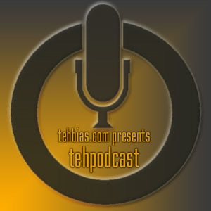 TehBias.com presents TehPodcast