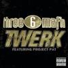 Twerk (feat. Project Pat) - Single, Three 6 Mafia