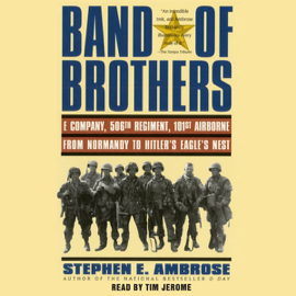 Band of Brothers: E Company, 506th Regiment, 101st Airborne, from Normandy to Hitler's Eagle's Nest (Unabridged) audiobook