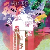 Walk The Moon - I Can Lift a Car