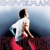 Doveman - I'm Free (Heaven Helps the Man)