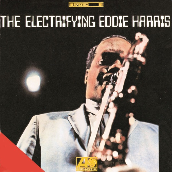Eddie Harris - Listen Here