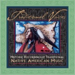 Traditional Voices (Historic Recordings of Native American Music)