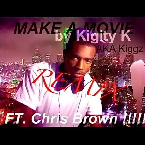 Make A Movie (feat. Chris Brown) [Remix] - Single Mp3 Download