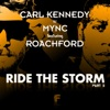 Ride the Storm (feat. Roachford), Carl Kennedy vs. MYNC