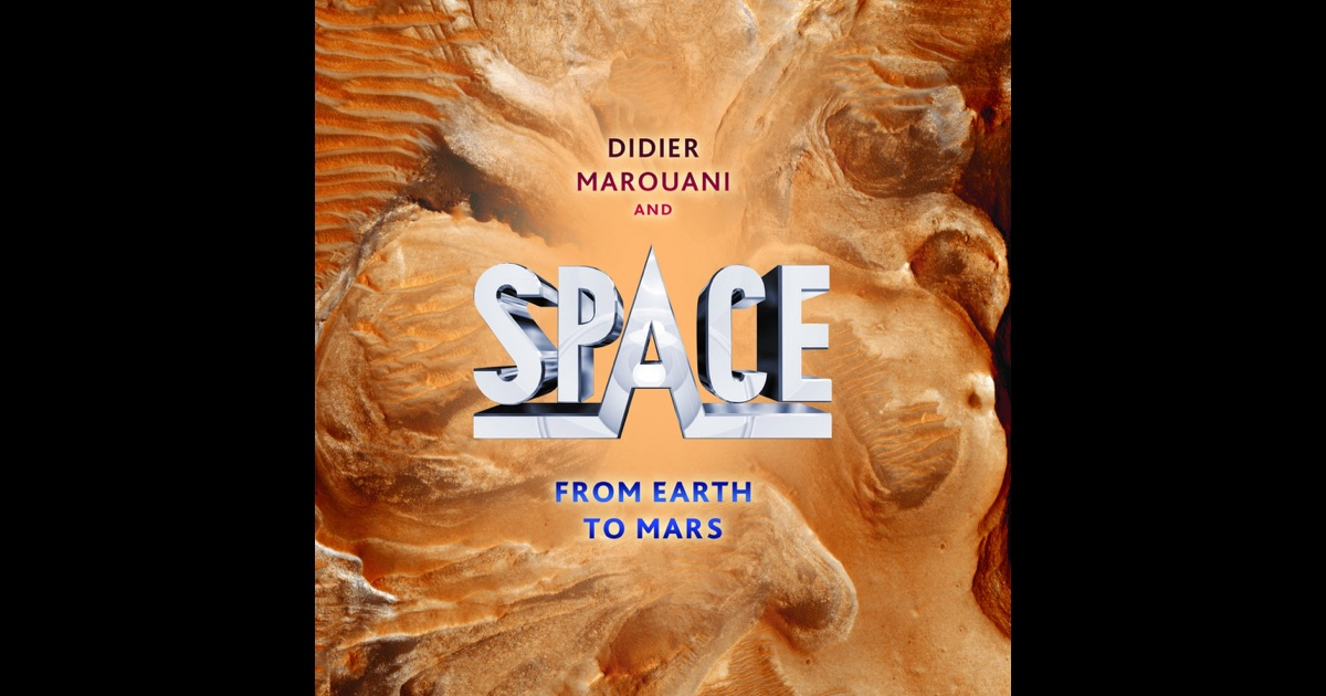 From Earth to Mars by Space & Didier Marouani on Apple Music
