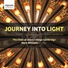 Journey Into Light: Music for Advent, Christmas, Epiphany and Candlemas, The Choir of Jesus College Cambridge & Mark Williams
