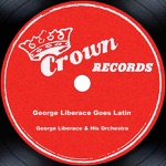 George Liberace and His Orchestra - Cubanacan