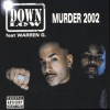 Murder 2002, Down Low