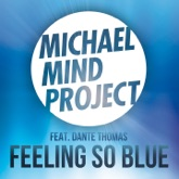 Feeling So Blue (Remixes) [feat. Dante Thomas] - EP