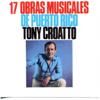 17 Obras Musicales de Puerto Rico - Tony Croatto
