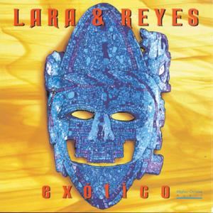 Lara & Reyes - Exotico