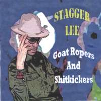 Goat Ropers and Shitkickers