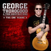 George Thorogood And The Destroyers - Rocking My Life Away
