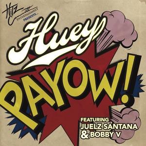 Payow! (feat. Juelz Santana & Bobby V.) - Single Mp3 Download