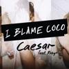 Caesar (feat. Robyn) - Single, I Blame Coco