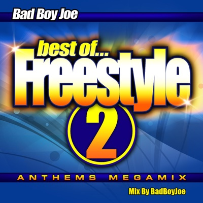 Badboyjoe's Best of Freestyle Megamix 2 - Various Artists album