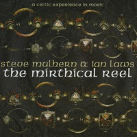 The Mirthical Reel by Steve Mulhern & Ian Laws on Apple Music