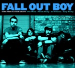Fall Out Boy - Chicago Is So Two Years Ago (Album Version)