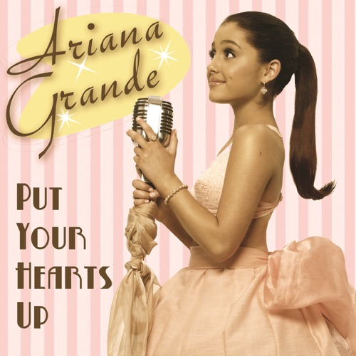 Ariana Grande - Put Your Hearts Up - Single