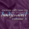 Smooth Jazz All Stars: Best of Body & Soul, Vol. 3, Smooth Jazz All Stars