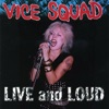 Live and Loud, Vice Squad