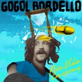 Gogol Bordello - Lost Innocent World