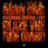 Danny Byrd - Blaze the Fire (Rah!)