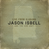 Live from Alabama - Jason Isbell and the 400 Unit